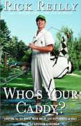 Download Who's Your Caddy: Looping for the Great, Near Great, and Reprobates of Golf Audio Book