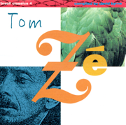 Brazil Classics 4: The Best of Tom Ze - Tom Zé - Tom Zé