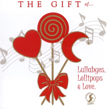 Gift of Lullabyes, Lollipops & Love