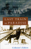 Les Standiford - Last Train to Paradise: Henry Flagler and the Spectacular Rise and Fall of the Railroad that Crossed an Ocean (Unabridged)  artwork
