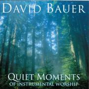 Quiet Moments of Instrumental Worship - David Bauer - David Bauer