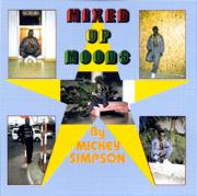 Mixed Up Moods - Mickey Simpson - Mickey Simpson