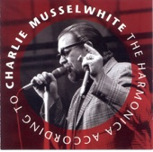 Charlie Musselwhite - Harpin' on a Riff