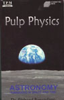 Dr. Richard Berendzen - Pulp Physics: Astronomy: Humankind in Space and Time (Original Staging Nonfiction)  artwork
