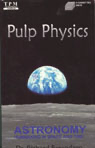 Pulp Physics: Astronomy: Humankind in Space and Time (Original Staging Nonfiction) audiobook
