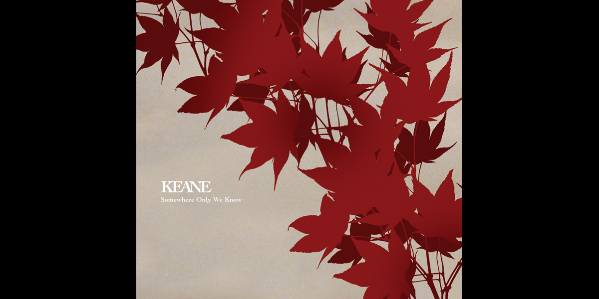 Somewhere Only We Know - EP by Keane on Apple Music