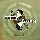 Big Top Vertigo - King Lear's Wolf