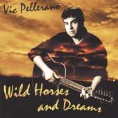Vic Pellerano - Wild Horses and Dreams
