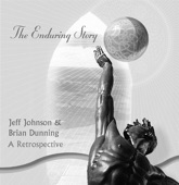 Jeff Johnson & Brian Dunning - The Enduring Story