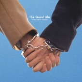 The Good Life - Lovers Need Lawyers