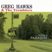 Greg Hawks & The Tremblers - Where I'm Not