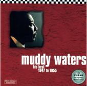 Muddy Waters: His Best (1947-1955)