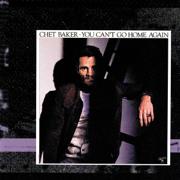 You Can't Go Home Again - Chet Baker - Chet Baker