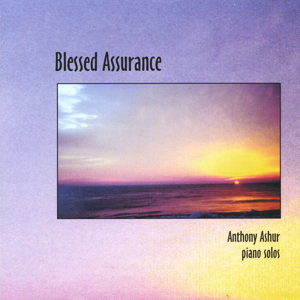 Anthony Ashur - Blessed Assurance