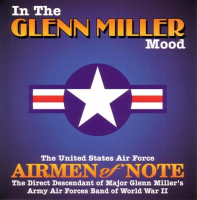 In the Mood - US Air Force Airmen of Note song