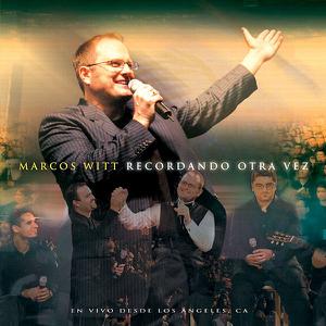 Marcos Witt - Recordando Otra Vez - En Vivo desde Los Angeles