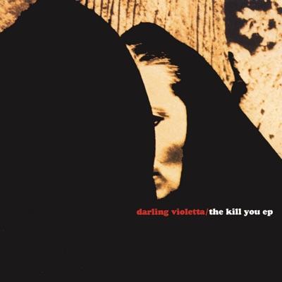 The Kill You E.P. - Darling Violetta