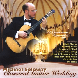 Classical Guitar Wedding By Michael Soloway On Apple Music
