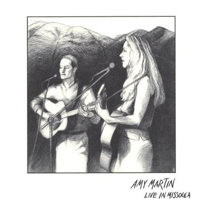 Amy Martin Live In Missoula - Amy Martin