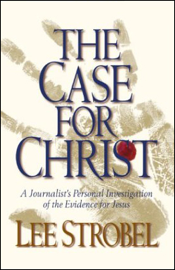 The Case for Christ: A Journalist's Personal Investigation of the Evidence for Jesus (Unabridged Nonfiction) audiobook