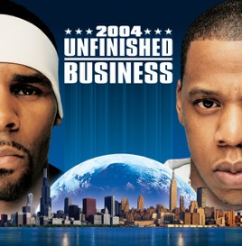 Unfinished business by jay z r kelly on apple music unfinished business jay z r kelly malvernweather Choice Image