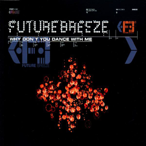 Future Breeze - Why Don't You Dance With Me? - EP