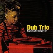 Dub Trio - Sick Im (Live)