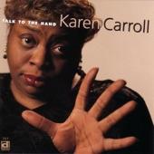 Karen Carroll - Talk To The Hand