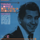 Trini Lopez - What Have I Got of My Own
