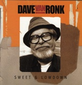 Dave Van Ronk - Some Of These Days