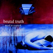 Brutal Truth - Choice of a New Generation