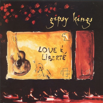 Love & Liberte - Gipsy Kings