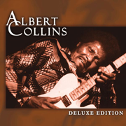 Deluxe Edition: Albert Collins - Albert Collins - Albert Collins