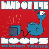 Land Of The Loops - Welcome (Back)