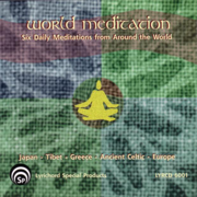 World Meditation - Six Daily Meditations from Around the World - Various Artists - Various Artists