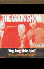 The Goon Show, Volume 7: Ying Tong Iddle-i Po! (Original Staging Fiction)