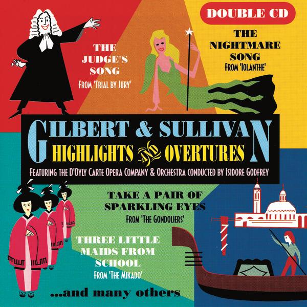 Carte Orchestra.Gilbert Sullivan Highlights Overtures By D Oyly Carte Opera
