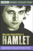 BBC Radio Shakespeare: Hamlet (Dramatized)
