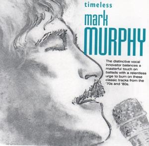 Timeless Mark Murphy