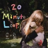 20 Minute Loop