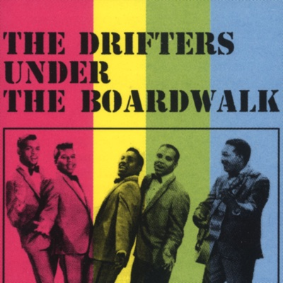 Under the Boardwalk - The Drifters song