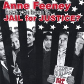 Anne Feeney - Have You Been to Jail for Justice?