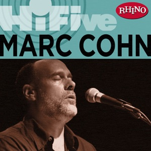 Rhino Hi-Five: Marc Cohn - EP