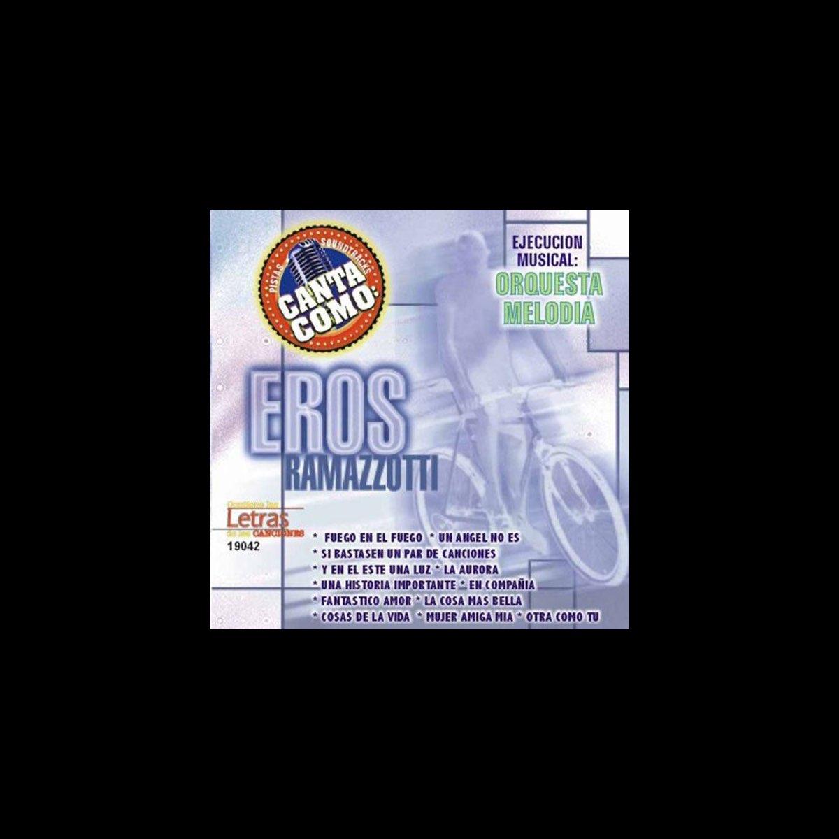 Canta Como Sing Along Eros Ramazzotti Par Orquesta Melodia Sur Apple Music