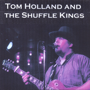 Tom Holland & the Shuffle Kings - Tom Holland & the Shuffle Kings