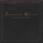 BEGINNINGS-Fernando Ortega