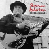 Sherman Robertson - Don't Throw Your Love On Me So Strong