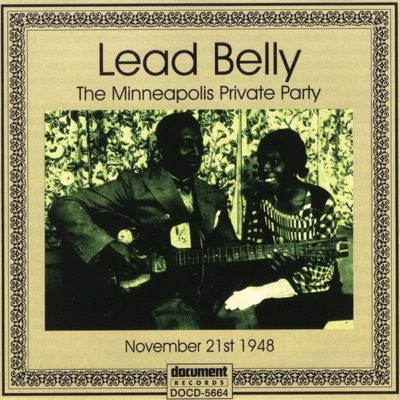The Minneapolis Private Party - Lead Belly