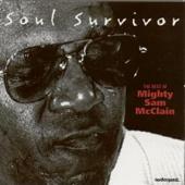 Soul Survivor (The Best of Mighty Sam McClain)