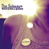Rock & Roll Queen (Radio Edit) - The Subways